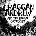 URAGGAN ANDREW & THE REGGAE ORTHODOX II