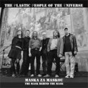 THE PLASTIC PEOPLE OF THE UNIVERSE Maska za maskou